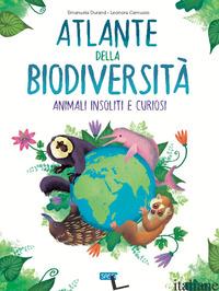 ATLANTE DELLA BIODIVERSITA'. ANIMALI INSOLITI E CURIOSI - DURAND EMANUELA; CAMUSSO LEONORA