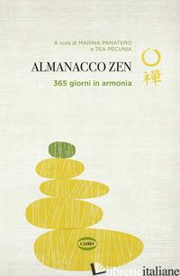 ALMANACCO ZEN. 365 GIORNI IN ARMONIA - PANATERO M. (CUR.); PECUNIA T. (CUR.)