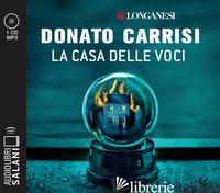 CASA DELLE VOCI LETTO DA ALBERTO ANGRISANO. AUDIOLIBRO. CD AUDIO FORMATO MP3 (LA - CARRISI DONATO