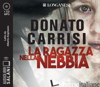 RAGAZZA NELLA NEBBIA LETTO DA ALBERTO ANGRISANO. AUDIOLIBRO. CD AUDIO FORMATO MP - CARRISI DONATO