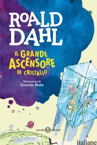 GRANDE ASCENSORE DI CRISTALLO (IL) - DAHL ROALD