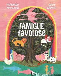 FAMIGLIE FAVOLOSE - MADDALONI FRANCESCO; RADAELLI GUIDO