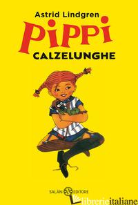 PIPPI CALZELUNGHE - LINDGREN ASTRID; MILTON KNOWLES S. K. (CUR.)