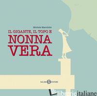 GIGANTE, IL TOPO E NONNA VERA (IL) - MARCHITTO MICHELE