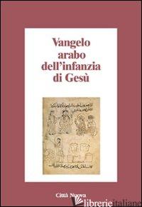 VANGELO ARABO DELL'INFANZIA DI GESU' - VOICU S. J. (CUR.)