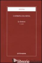 LETTERE (LE) - CATERINA DA SIENA (SANTA); BELLONI A. (CUR.)