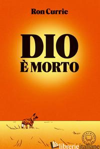 DIO E' MORTO - CURRIE RON