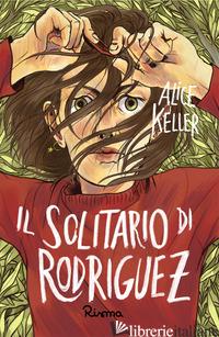 SOLITARIO DI RODRIGUEZ (IL) - KELLER ALICE