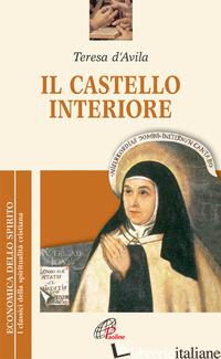 CASTELLO INTERIORE (IL) - TERESA D'AVILA (SANTA); GIOVANNA DELLA CROCE (CUR.)