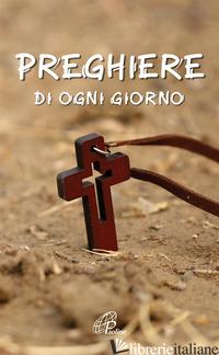 PREGHIERE DI OGNI GIORNO - ROSU C. (CUR.)