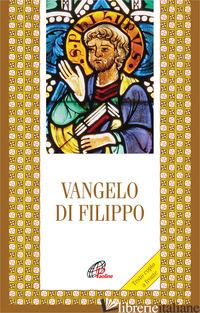 VANGELO DI FILIPPO. TESTO COPTO A FRONTE - BERNO F. (CUR.)