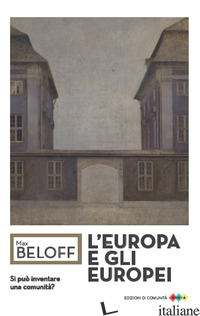EUROPA E GLI EUROPEI. SI PUO' INVENTARE UNA COMUNITA'? (L') - BELOFF MAX