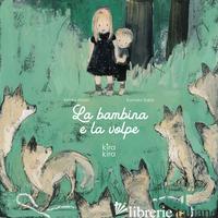 BAMBINA E LA VOLPE. EDIZ. A COLORI (LA) - AMAN KIMIKO; RAMBALDI E. (CUR.)