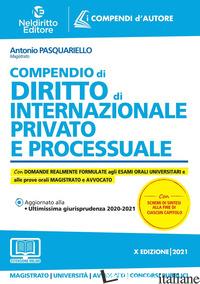 COMPENDIO DI DIRITTO INTERNAZIONALE PRIVATO E PROCESSUALE. CON AGGIORNAMENTO ONL - PASQUARIELLO ANTONIO