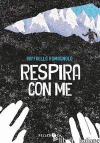 RESPIRA CON ME - ROMAGNOLO RAFFAELLA