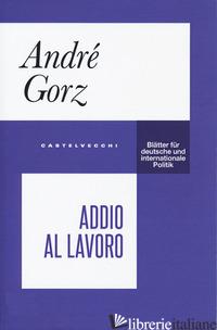 ADDIO AL LAVORO - GORZ ANDRE'