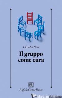 GRUPPO COME CURA (IL) - NERI CLAUDIO