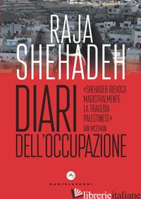 DIARI DELL'OCCUPAZIONE - SHEHADEH RAJA