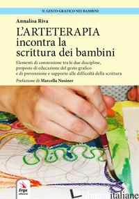 ARTETERAPIA INCONTRA LA SCRITTURA DEI BAMBINI (L') - RIVA ISABELLA