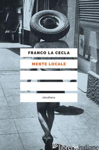 MENTE LOCALE - LA CECLA FRANCO