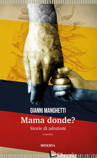 MAMA DONDE? STORIE DI ADOZIONI - MANGHETTI GIANNI