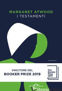 TESTAMENTI (I) - ATWOOD MARGARET