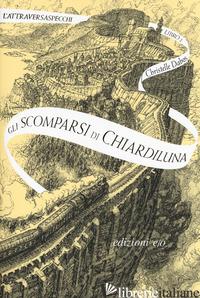 SCOMPARSI DI CHIARDILUNA. L'ATTRAVERSASPECCHI (GLI). VOL. 2 - DABOS CHRISTELLE