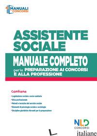 CONCORSO ASSISTENTE SOCIALE. MANUALE COMPLETO PER LA PREPARAZIONE AL CONCORSO - AA.VV.