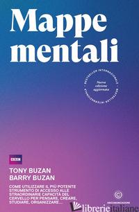 MAPPE MENTALI. COME UTILIZZARE IL PIU' POTENTE STRUMENTO DI ACCESSO ALLE STRAORD - BUZAN TONY; BUZAN BARRY