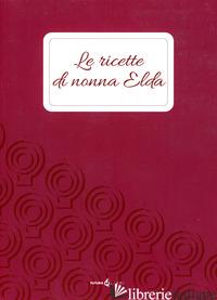 RICETTE DI NONNA ELDA (LE) - NICOLINI M. (CUR.)