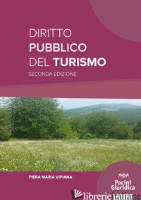 DIRITTO PUBBLICO DEL TURISMO - VIPIANA PIERA MARIA