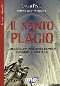 SANTO PLAGIO (IL) - FEZIA LAURA