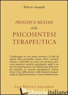 PRINCIPI E METODI DELLA PSICOSINTESI TERAPEUTICA - ASSAGIOLI ROBERTO