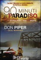 NOVANTA MINUTI IN PARADISO - PIPER DON; MURPHEY CECIL