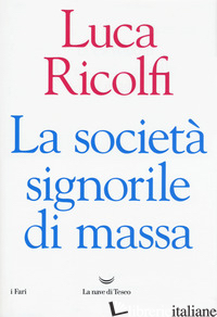 SOCIETA' SIGNORILE DI MASSA (LA) - RICOLFI LUCA