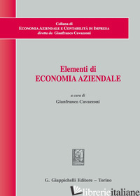 ELEMENTI DI ECONOMIA AZIENDALE - CAVAZZONI G. (CUR.)