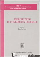 ESERCITAZIONI DI CONTABILITA' GENERALE - BARTOCCI E. (CUR.)