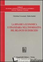 DINAMICA ECONOMICA E FINANZIARIA NELL'INFORMATIVA DEL BILANCIO DI ESERCIZIO (LA) - CAVAZZONI CHRISTIAN; SANTINI FABIO
