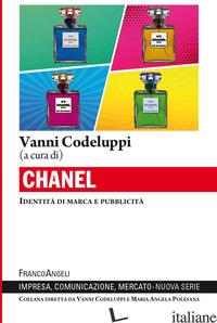 CHANEL. IDENTITA' DI MARCA E PUBBLICITA' - CODELUPPI V. (CUR.)