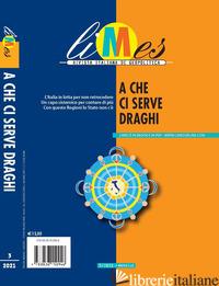 LIMES. RIVISTA ITALIANA DI GEOPOLITICA (2021). VOL. 3: A CHE CI SERVE DRAGHI - AA.VV.