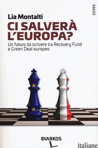 CI SALVERA' L'EUROPA? UN FUTURO DA RISCRIVERE TRA RECOVERY FUND E GREEN DEAL EUR - MONTALTI LIA