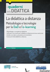 DIDATTICA A DISTANZA. METODOLOGIE E TECNOLOGIE PER LA DAD E L'E-LEARNING. CON ES - BARBUTO EMILIANO