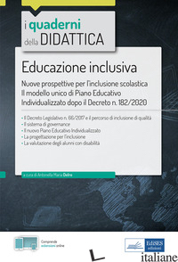 EDUCAZIONE INCLUSIVA. NUOVE PROSPETTIVE PER L'INCLUSIONE SCOLASTICA. CON ESPANSI - DELRE ANTONELLA MARIA
