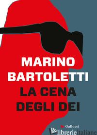 CENA DEGLI DEI (LA) - BARTOLETTI MARINO