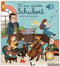MIO PICCOLO SCHUBERT. LIBRO SONORO. EDIZ. A COLORI (IL) - COLLET EMILIE