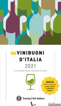 VINI BUONI D'ITALIA 2021 - BUSSO M. (CUR.); SCORSONE A. (CUR.)