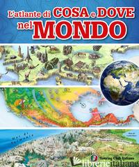 ATLANTE DI COSA E DOVE NEL MONDO (L') -