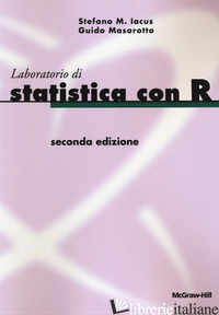 LABORATORIO DI STATISTICA CON R - IACUS STEFANO M.; MASAROTTO GUIDO