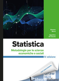 STATISTICA. METODOLOGIE PER LE SCIENZE ECONOMICHE E SOCIALI. CON CONNECT. CON ES - BORRA SIMONE; DI CIACCIO AGOSTINO