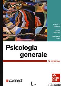 PSICOLOGIA GENERALE. CON CONNECT - FELDMAN ROBERT S.; AMORETTI GUIDO; CICERI MARIA RITA